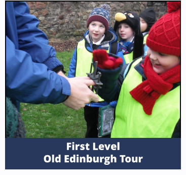 First Level  Old Edinburgh Tour