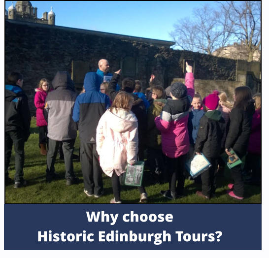Why choose  Historic Edinburgh Tours?